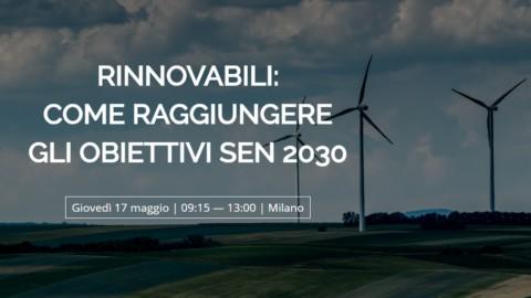 """""""Rinnovabili, come raggiungere gli obiettivi Sen 2030"""": convegno a Milano"""