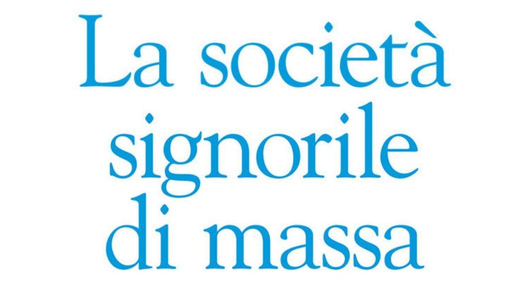 Libro La società signorile di massa