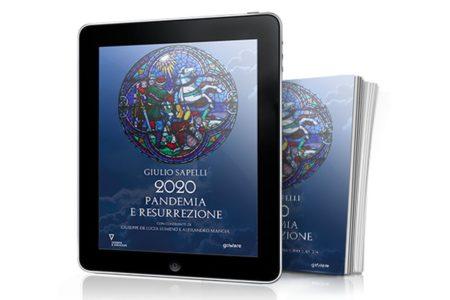 """""""2020 Pandemia e Resurrezione"""", il nuovo saggio di Giulio Sapelli"""