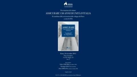 """L'Ania presenta il volume """"Assicurare 150 anni di Unità d'Italia"""" a Roma, Palazzo Rospigliosi"""