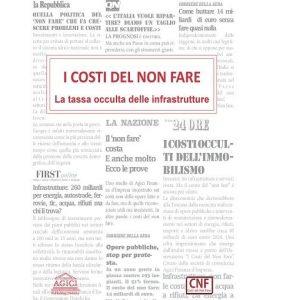 I costi del non fare, la tassa occulta sulle infrastrutture