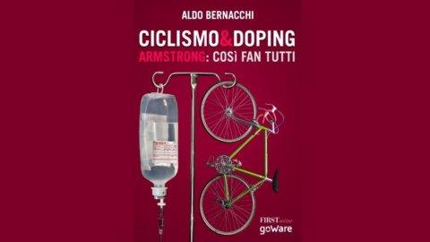 """Nuovo e-book FIRSTonline-goWare: """"CICLISMO & DOPING – Armstrong: così fan tutti"""" di Aldo Bernacchi"""