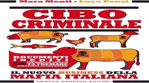 Cibo criminale – Il nuovo business della mafia italiana