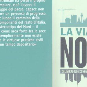 """""""La via del Nord – Dal miracolo economico alla stagnazione"""", il nuovo libro di Giuseppe Berta"""