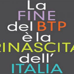 """""""La fine del Btp è la rinascita dell'Italia"""": un saggio di Figna, Sabbatini, Cordara"""