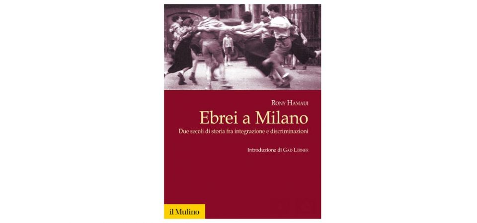 """""""Ebrei a Milano"""", il nuovo libro di Rony Hamaui"""