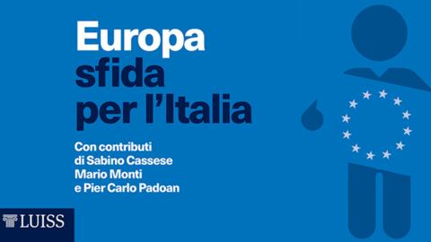 """""""Europa, sfida per l'Italia"""": il libro di Dassù, Micossi e Perissich con testimonianze di Draghi e Padoan"""